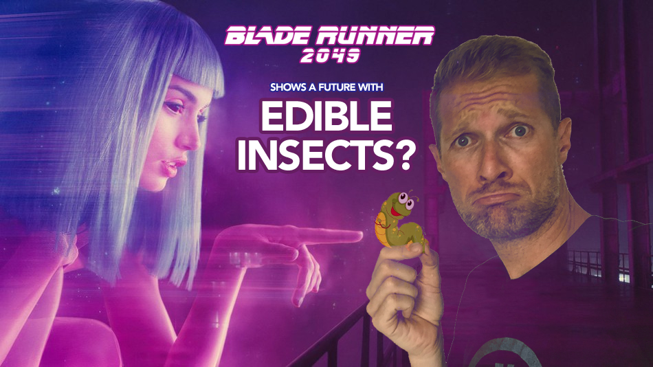 VIDEO – Blade Runner 2049 shows a future with Edible Insects?